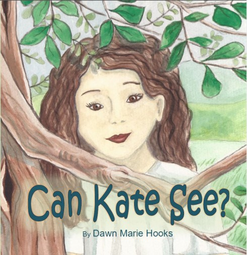 Can Kate See by Dawn Marie Hooks